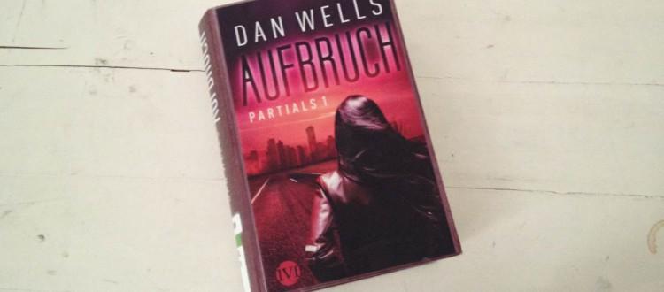 Dan Wells Aufbruch
