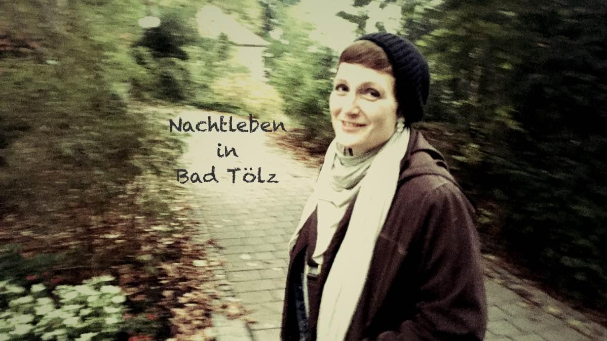 Nachtleben in Bad Tölz